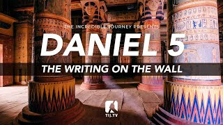Daniel 5: The Writing On The Wall