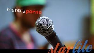 Mantra Porno - StarLite /Próbatermi Klip/