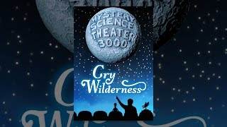 Gambar cover Mystery Science Theater 3000: Cry Wilderness