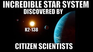 K2-138 - Star System Discovered By Citizen Scientists