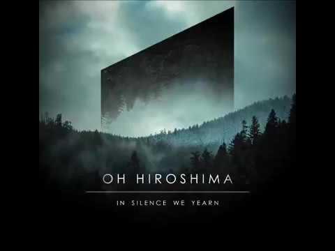 Oh Hiroshima In Silence We Yearn (Full Album)
