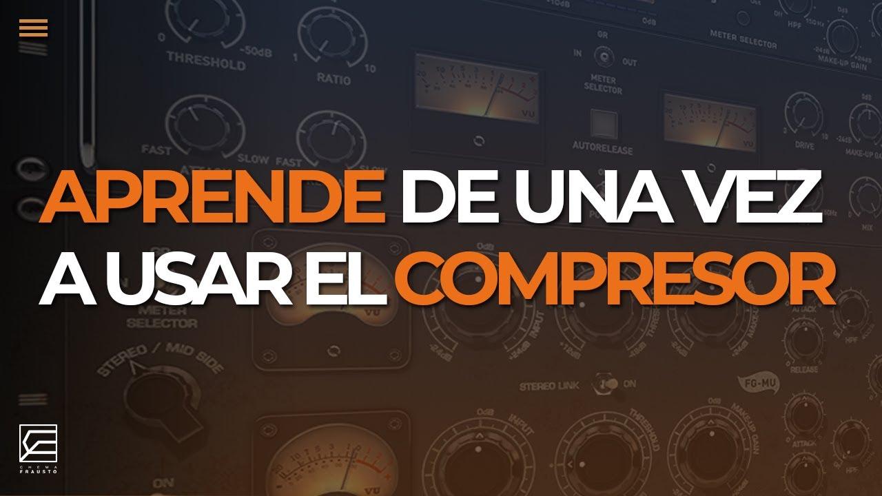 ¡APRENDE Y USA EL COMPRESOR DE UNA VEZ POR TODAS! // Parámetros del compresor
