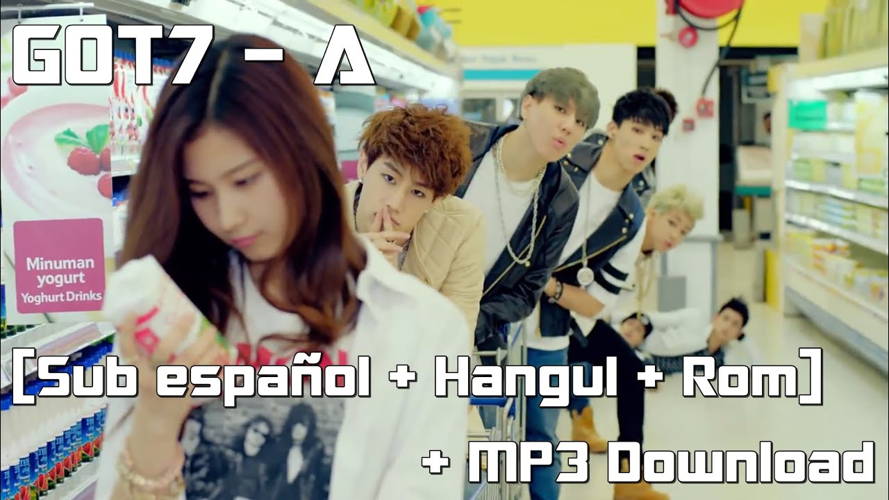 GOT7 - A [Sub español + Hangul + Rom] + MP3 Download