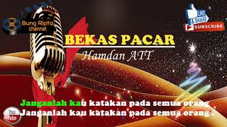 Download BEKAS PACAR - Hamdan ATT Dangdut karaoke tanpa vokal