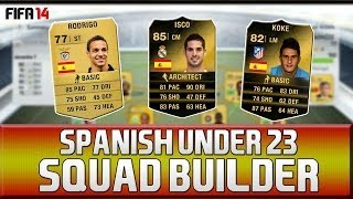 FIFA 14 Ultimate Team - Squad Builder - Spain U23s