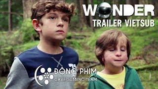 [Vietsub] Wonder | ĐIỀU KỲ DIỆU | Official Trailer (HD)