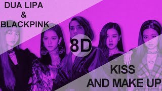 DUA LIPA & BLACKPINK KISS AND MAKE UP [8D + BASS BOOSTED USE HEADPHONE] 🎧
