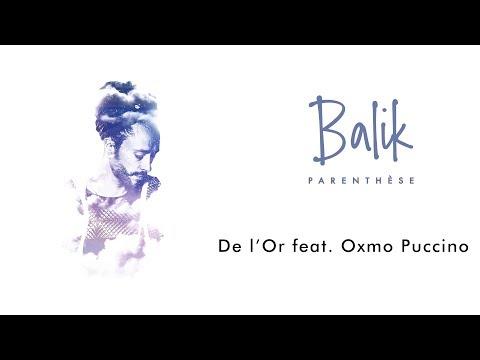 Youtube: Balik feat. Oxmo Puccino – De l'Or [Official Audio]