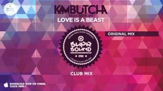 Kambutcha feat. Set4Life - Love is a Beast (Club Mix)