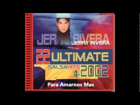 Para Amarnos Mas-Jerry Rivera.