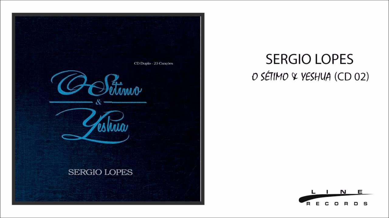 PARA SERGIO BAIXAR CD LOPES YESHUA