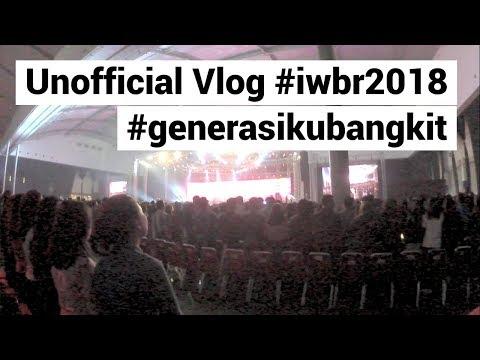 Unofficial Vlog #IWBR2018 #generasikubangkit 20 November 2018 Di ICE-BSD Tangerang Indonesia