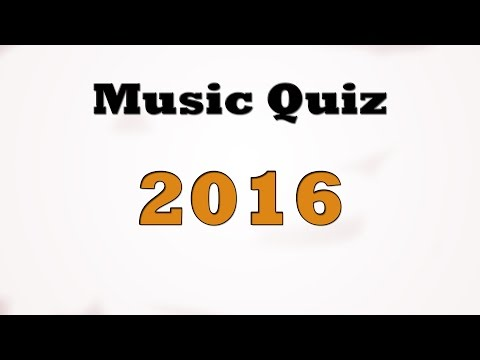 Music Quiz  - Music hits 2016