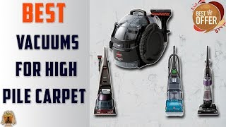 Top 5 Best Vacuums for High Pile Carpet in 2019