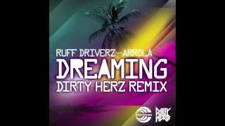 Ruff Driverz pres Arrola   Dreaming Dirty Herz Remix
