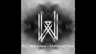 Wovenwar - Matter of Time
