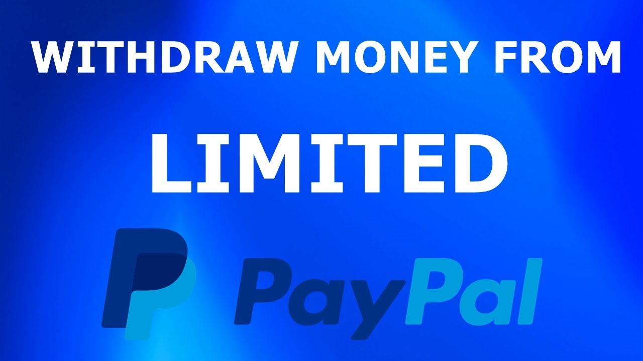 How to Withdraw Money from Limited PayPal within Few Days 2018
