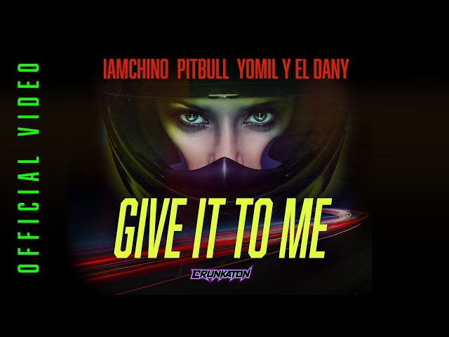 IAmChino x Pitbull x Yomil y El Dany - Give It To Me (Official Video)