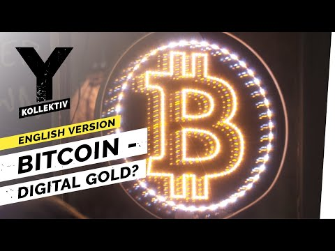 Bitcoin - Digital Gold? The Hype About The Cryptocurrency 2017 I Y-Kollektiv Englisch Version