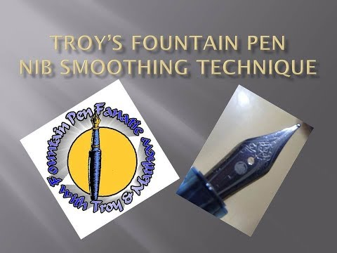 Troy's fountain pen nib smoothing technique