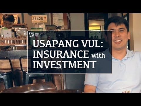 Usapang VUL: Insurance with Investment