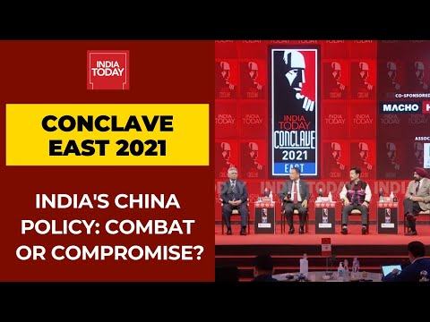 India Today Conclave East 2021 | India's China Policy: Combat or Compromise?