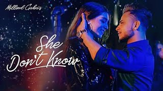 She Dont Know Millind Gaba Song Shabby New Song 2019 Dj Aadil jhansi 8858806250