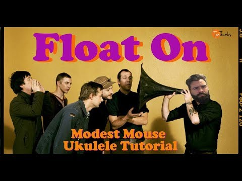 Modest Mouse Float On Ukulele With Riff Tabs And Lyrics Youtube