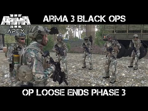 ArmA 3 Black Ops Gameplay - Op Loose Ends Phase 3