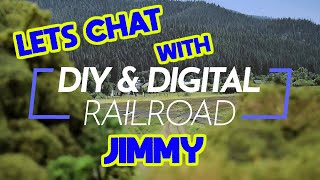 Lets chat with Jimmy from DIY & Model Railroad