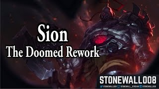 League of Legends - Sion, The Doomed Rework