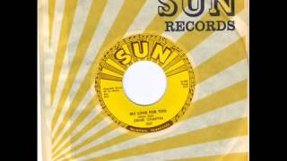 ERNIE CHAFFIN -  BORN TO LOSE  -  MY LOVE FOR YOU  - SUN 307 wmv