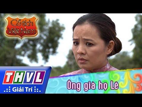THVL | Cổ tích Việt Nam: Ông già họ Lê  (phần đầu)