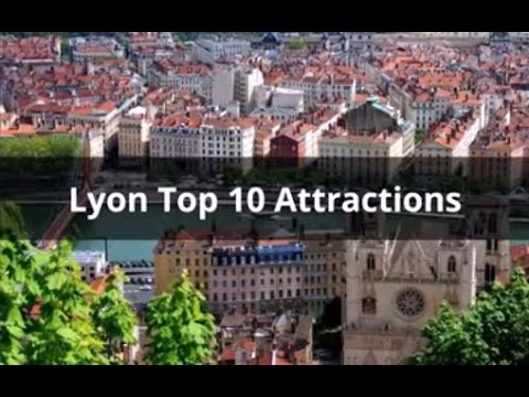 Lyon Top 10 Attractions