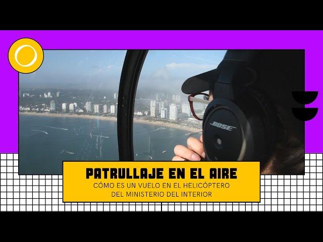 Patrullaje en el aire: cómo es un vuelo en el helicóptero del Ministerio del Interior
