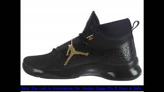 92c279971092 Many Jordan Super Fly 5 Reviews By minba ...