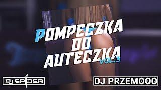 ✫ Pompeczka do auteczka VOL.3 ✫ Styczeń 2019 ✫ DJ Spider & DJ Przemooo ✫