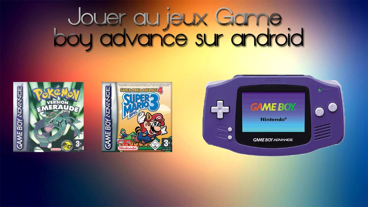 tuto jouer la gameboy advance gba sur android pack de jeux rom gba - Telecharger Jeux Game Boy Color