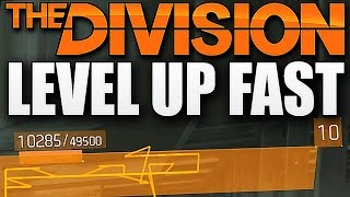 The Division - HOW TO LEVEL UP FAST !!