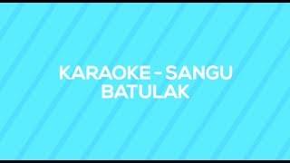 Karaoke - Sangu Batulak