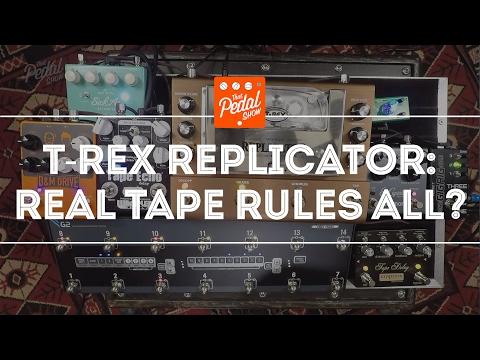 That Pedal Show – T-Rex Replicator, Strymon, Wampler, Empress & Tone City Tape Delays