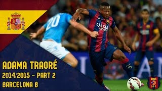 Adama Traoré 2014/2015 ● Barcelona B ● Part 2