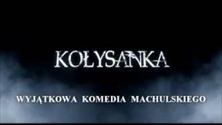 Kołysanka - Wyjątkowa komedia Machulskiego (reż. Juliusz Machulski)
