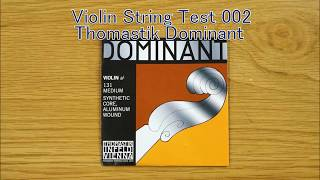 Violin String Test 002 Thomastik Dominant