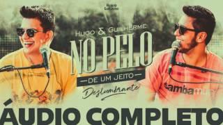 Hugo e Guilherme - NO PELO (ÁUDIO OFICIAL COMPLETO)