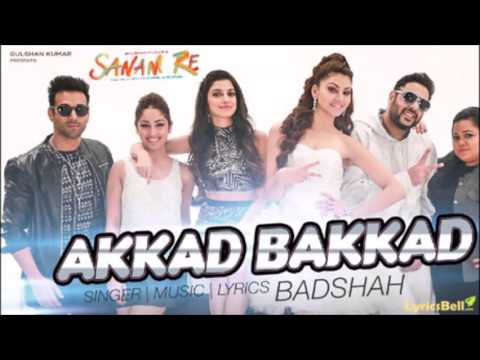 Akkad Bakkad Lyrics – Sanam Re NEW HOT PARTY SONG Badshah, Neha Kakkar