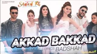 Akkad Bakkad Lyrics – Sanam Re NEW HOT PARTY SONG Badshah, Neha Kakkar