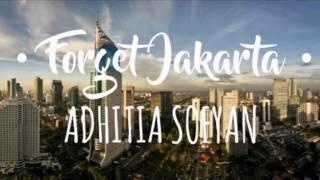 Video Adhitia Sofyan - Forget Jakarta (song) download MP3, 3GP, MP4, WEBM, AVI, FLV Juni 2018