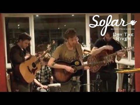 Dry The River - Bible Belt | Sofar London