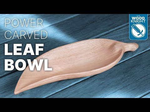 Powercarved Leaf Bowl | Woodworking